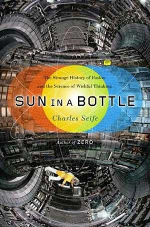 Review: Sun in a Bottle by Charles Seife