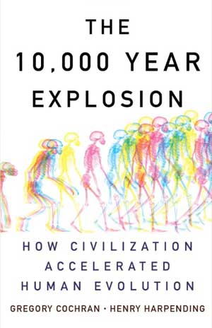 Review: The 10,000 Year Explosion by Gregory Cochran and Henry Harpending