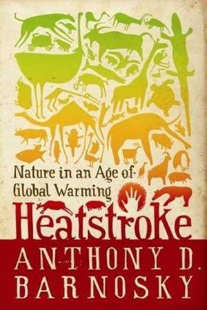 Review: Heatstroke by Anthony D Barnosky