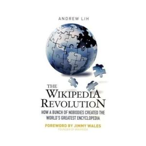 A new book chronicles the rise and rise of Wikipedia