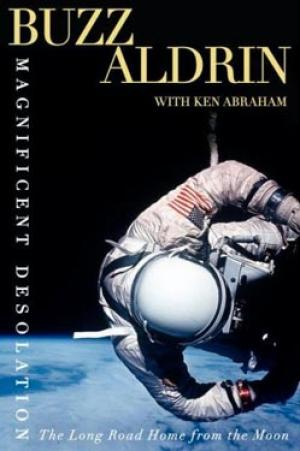 Buzz Aldrin's autobiography Magnificent Desolation is a call to arms for future space travellers
