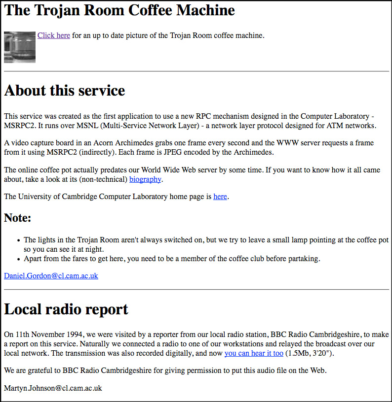 22 August 2001: The first webcam went live in 1993, allowing researchers at the University of Cambridge computer lab to tell if it was worth making a trip to the Trojan Room Coffee Pot. The webcam was finally switched off in 2001