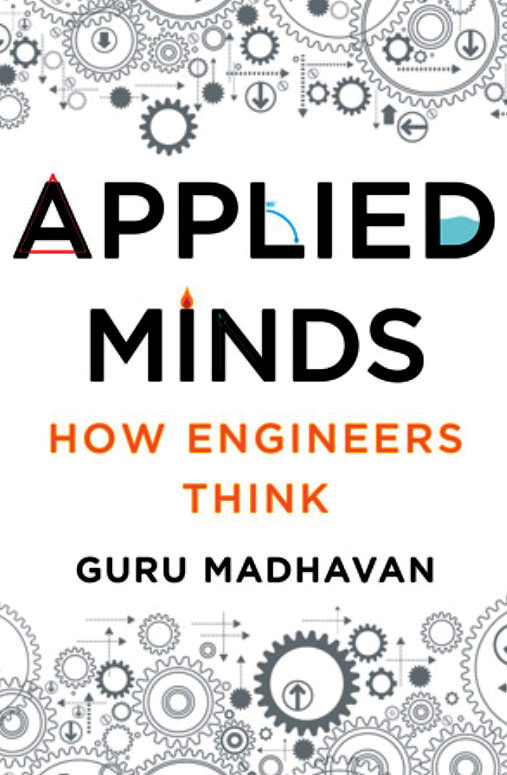 Applied minds: Why engineers are the real heroes